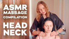 ASMR HEAD and NECK MASSAGE   COMPILATION   BEST MOMENTS