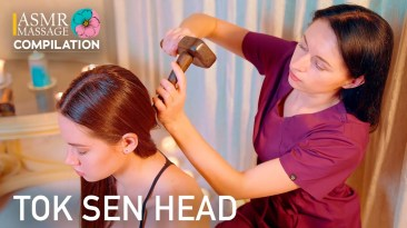 ASMR TOK SEN HEAD MASSAGE   COMPILATION