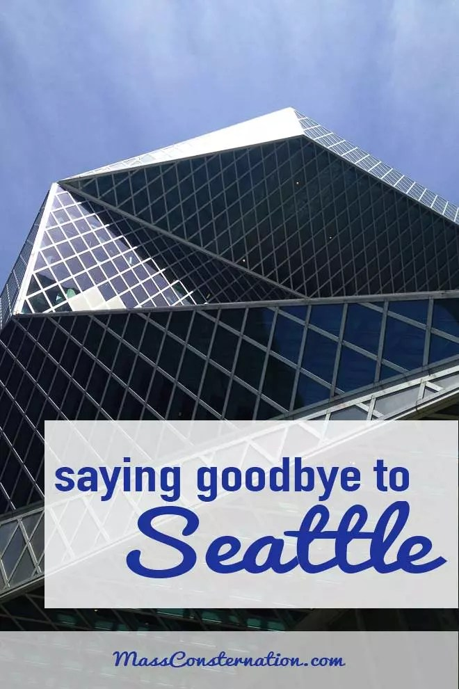 It's sad saying goodbye to a city, but it's the right thing to do. Farewell Seattle.
