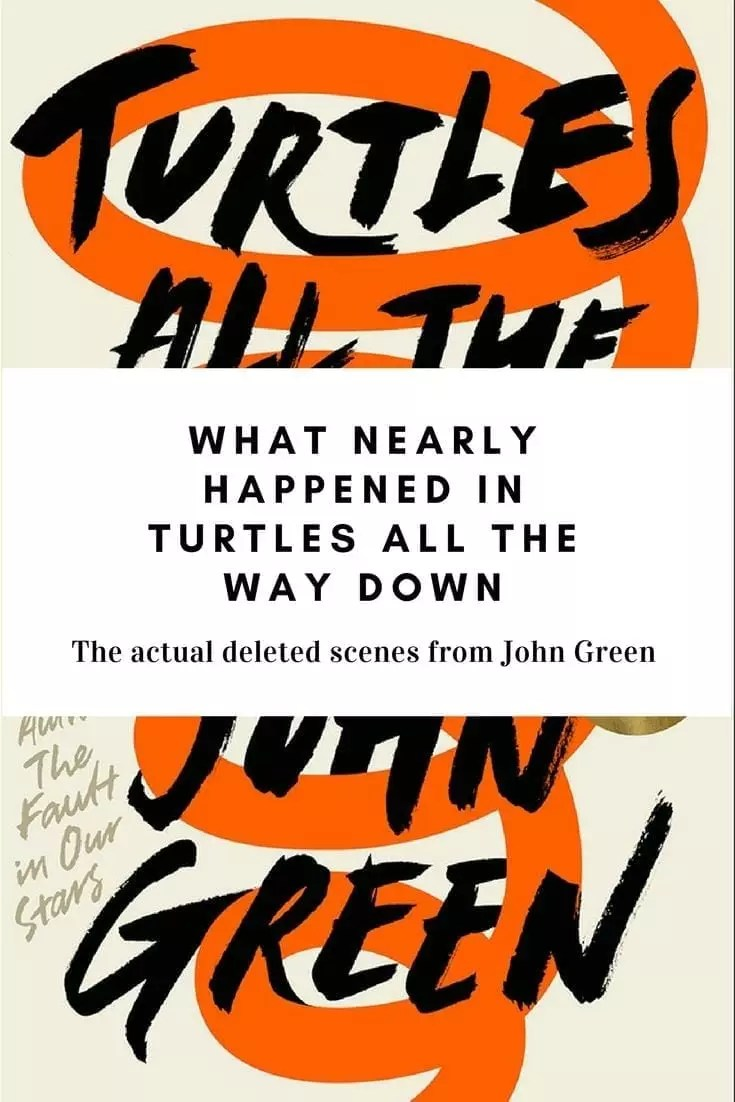 Turtles All The Way Down by John Green was nearly more of a detective novel. Read about two deleted scenes from the first draft. #Books #YABooks #MassConsternation