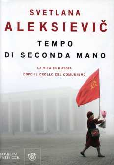 Tempo di seconda Mano - Svetlana Aleksievic (Bompiani)