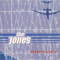 The Jones – Gravity  Blues