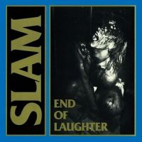 Slam - End Of Laughter/ Ingens Slav CD (Drunk With Power)