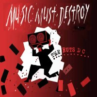 The Ruts DC – Music Must Destroy (Westworld / Sosumi Recordings)