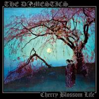 The Domestics – Cherry Blossom Life (TNS Records)