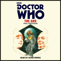 Doctor Who: The Ark - Written by Paul Erickson & Read by Peter Purves – CD / Download (BBC Audio)