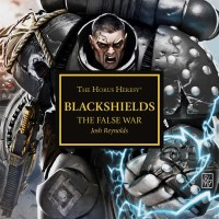The Horus Heresy: Blackshields:  The False War