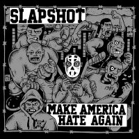 Slapshot – Make America Hate Again (Bridge Nine)