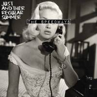 The Speedways - Just Another Regular Summer (Heart Broken Records)