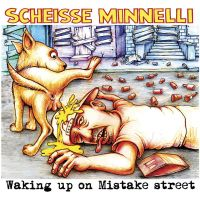 Scheisse Minnelli - Waking Up On Mistake Street LP/ CD (Destiny)