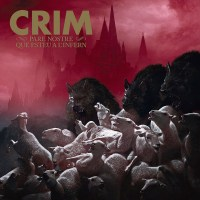 Crim - Pare Nostre Que Esteu A L'Infern LP/ CD (Pirates Press/ Contra/ BCore Disc)