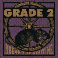 Grade 2 - Break the Routine LP/ CD (Pirates Press/ Demons Run Amok)