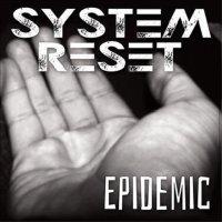 System Reset – Epidemic (Self)