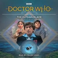 Doctor Who: The Elysian Blade – Written by David Bishop & Read by Frazer Hines (BBC Digital Audio)