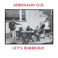 "Adrenalin O.D. – Let's Barbeque Millennium Edition 12"" (Beer City Records)"