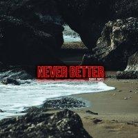 Burnt Tapes - Never Better (Lockjaw)