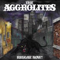 Aggrolites - Reggae Now! LP/ CD (Pirates Press)