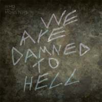 Who Are the Monsters? – We Are Damned to Hell EP (WATM)
