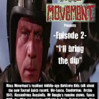 """Mass Movement Presents... Episode 2: """"I'll bring the dip..."""""""