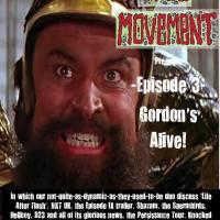 Mass Movement Presents - Episode Three: Gordon's Alive...