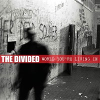 The Divided -World You're Living In (Contra Records/ Hostage Records)