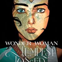 DC DEBUTS FIRST LOOK AT WONDER WOMAN: TEMPEST TOSSED...