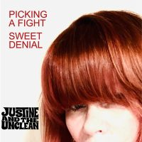 Justine and the Unclean - Picking a Fight / Sweet Denial (Rum Bar Records)