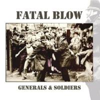 Fatal Blow – Generals & Soldiers (Mad Butcher Records)