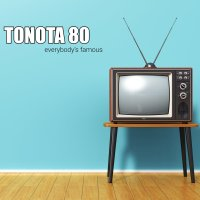Tonota 80 – Everybody's Famous (Moving Change Records)