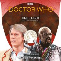 Doctor Who: Time-Flight - Written by Peter Grimwade & Read by Peter Davison (BBC Audio)