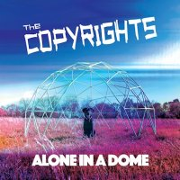 The Copyrights – Alone In A Dome (Fat Wreck)