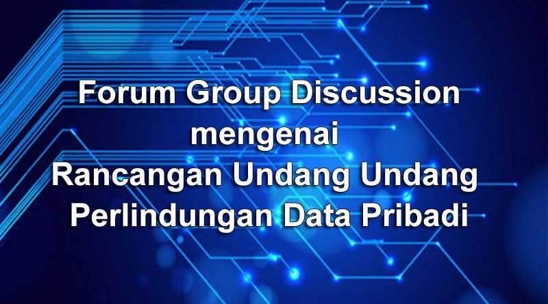 FGD RUU Perlindungan Data Pribadi