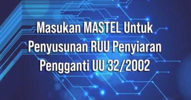 Masukan MASTEL untuk Penyusunan RUU Penyiaran Pengganti UU 32/2002