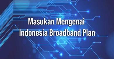 Masukan Mengenai Indonesia Broadband Plan