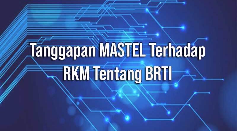 Tanggapan Mastel terhadap RKM BRTI