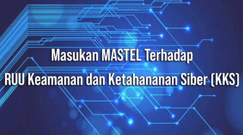 Masukan MASTEL Terhadap RUU Keamanan dan Ketahanan Siber
