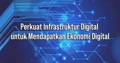 Perkuat Infrastruktur Digital untuk Mendapatkan Ekonomi Digital