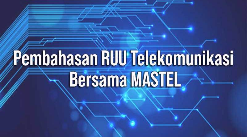 Pembahasan RUU Telekomunikasi Bersama MASTEL