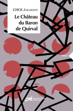 Couverture du livre Le Château du Baron de Quirval de Choi Jae-Hoon