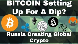 Crypto News   Bitcoin Setting Up For A Dip? Alt Coins About To Bounce? Russia Creating Global Crypto