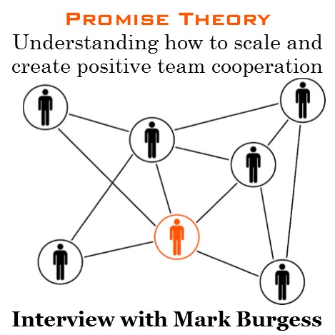 MBA015: Promise Theory for Team Cooperation – Interview with Mark Burgess