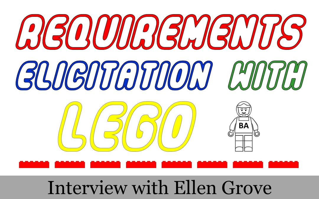 MBA027: Elicit User Requirements with Legos – Interview with Ellen Grove