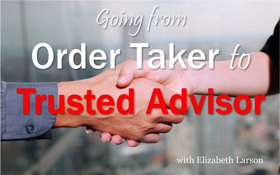 MBA091: Going from Order Taker to Trusted Advisor