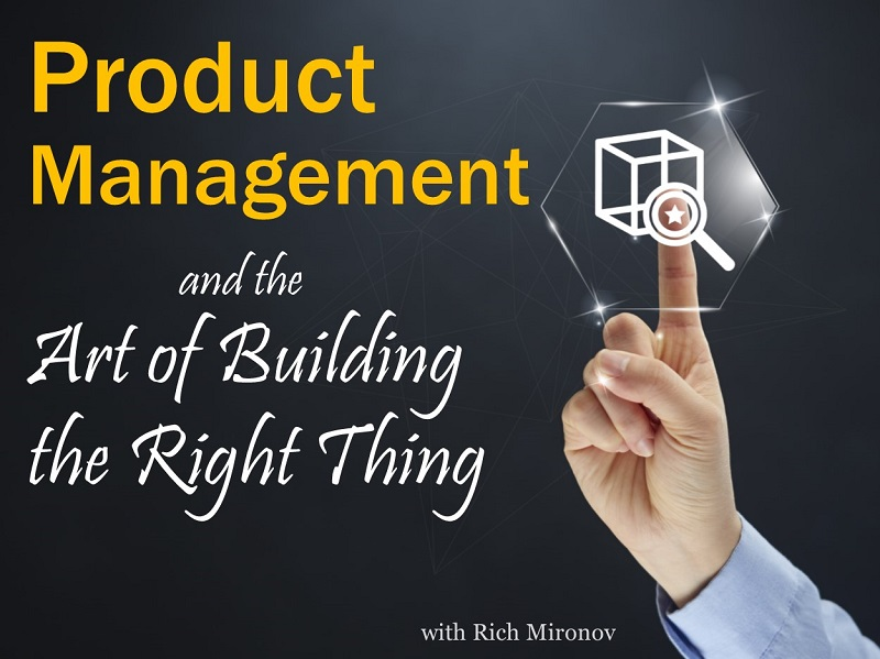 MBA102: Product Management – Build the Right Thing