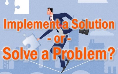 MBA116: Implementing Solutions vs Problem Solving