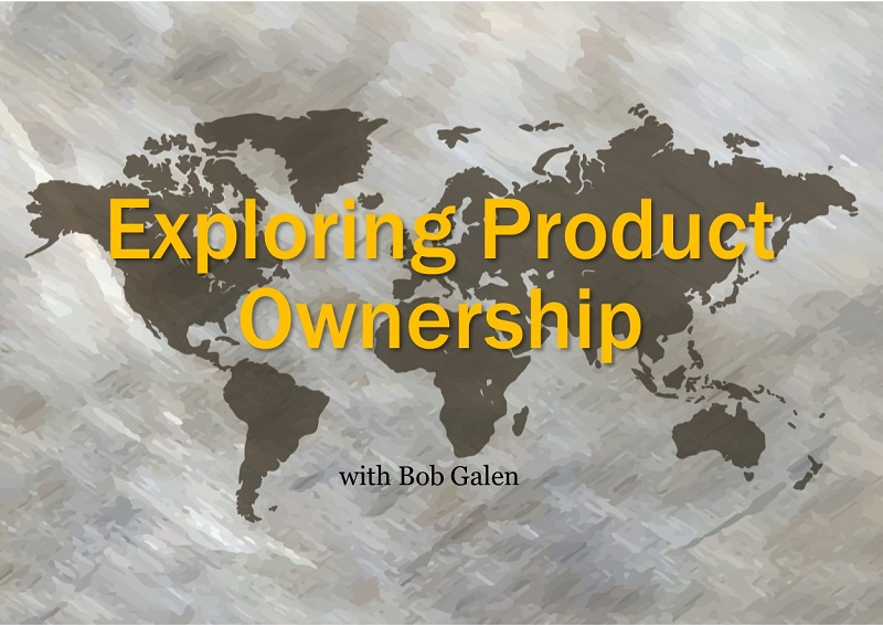 Exploring Product Ownership with Bob Galen