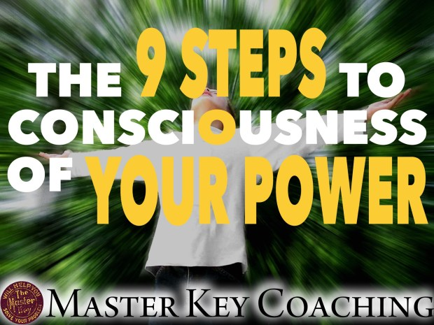 The 9 Steps to Consciousness of Your Power