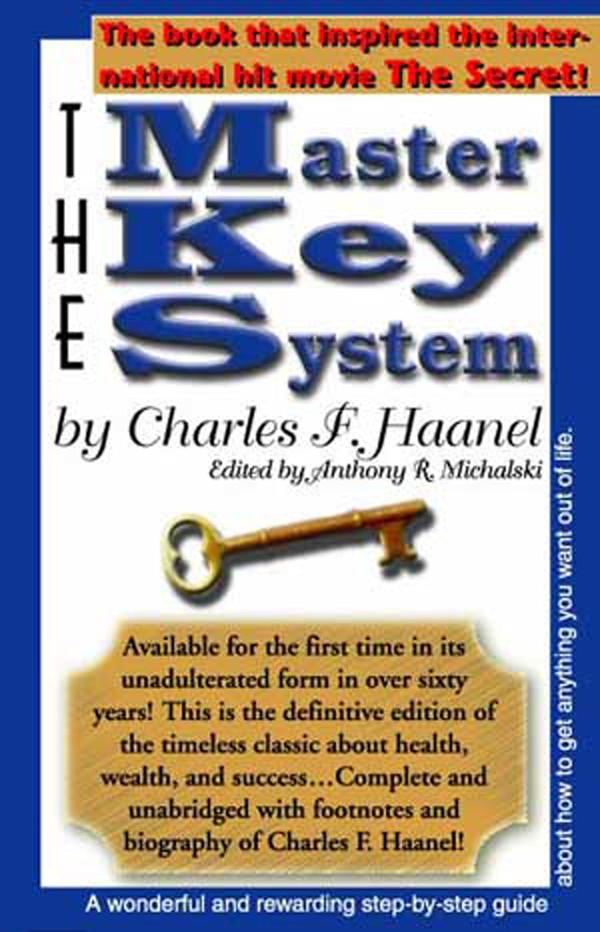 The Master Key System by Charles F. Haanel and Edited by Tony Michalski