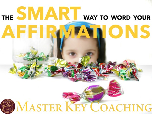 The Smart Way to Word Your Affirmations