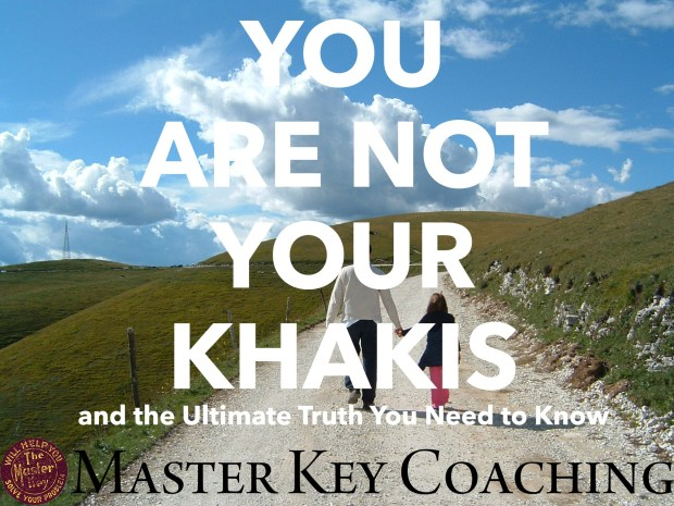 You Are Not Your Khakis and the Truth You Need to Know